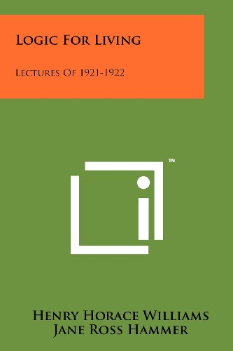 9781258182205: Logic for Living: Lectures of 1921-1922