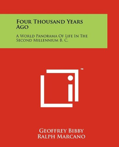 9781258183110: Four Thousand Years Ago: A World Panorama Of Life In The Second Millennium B. C.