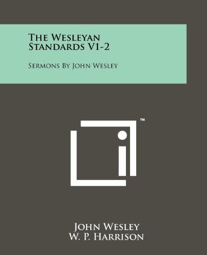 9781258183592: The Wesleyan Standards V1-2: Sermons by John Wesley