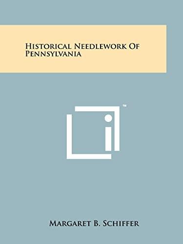 9781258185534: Historical Needlework Of Pennsylvania