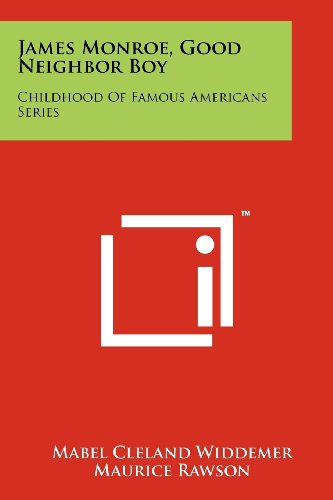 9781258185978: James Monroe, Good Neighbor Boy: Childhood Of Famous Americans Series