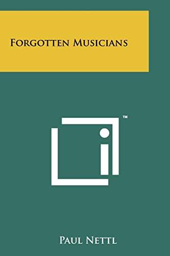 Forgotten Musicians: Nettl, Paul