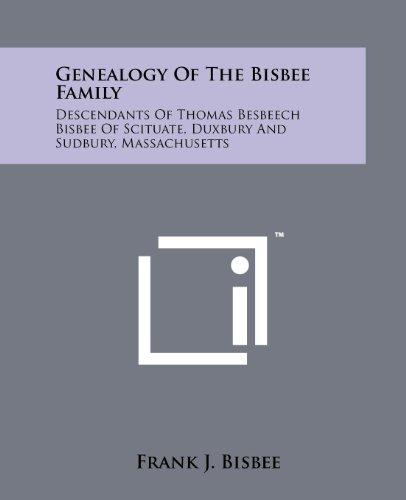 9781258188313: Genealogy Of The Bisbee Family: Descendants Of Thomas Besbeech Bisbee Of Scituate, Duxbury And Sudbury, Massachusetts