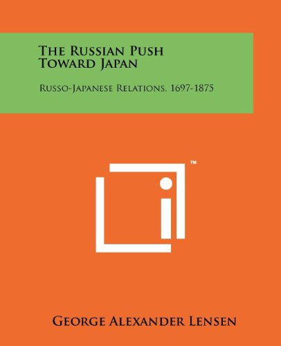 9781258188344: The Russian Push Toward Japan: Russo-Japanese Relations, 1697-1875
