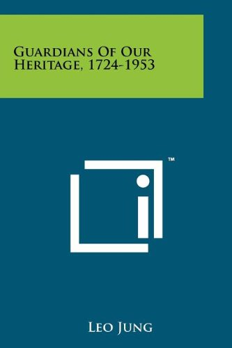 9781258188375: Guardians Of Our Heritage, 1724-1953