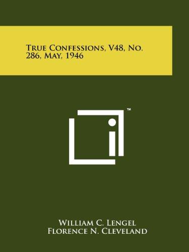 True Confessions, V48, No. 286, May, 1946: William C. Lengel