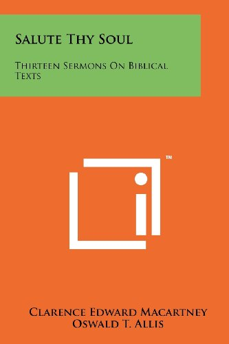 9781258190002: Salute Thy Soul: Thirteen Sermons On Biblical Texts
