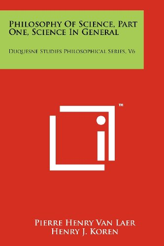 9781258190408: Philosophy Of Science, Part One, Science In General: Duquesne Studies Philosophical Series, V6