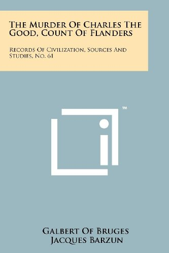 9781258192518: The Murder of Charles the Good, Count of Flanders: Records of Civilization, Sources and Studies, No. 61