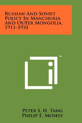 9781258193041: Russian And Soviet Policy In Manchuria And Outer Mongolia, 1911-1931
