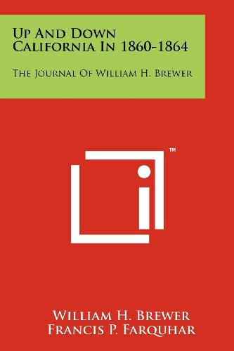 9781258193140: Up and Down California in 1860-1864: The Journal of William H. Brewer
