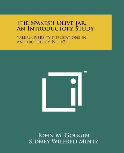 9781258193881: The Spanish Olive Jar, An Introductory Study: Yale University Publications In Anthropology, No. 62
