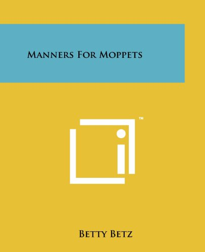 Manners For Moppets: Betz, Betty