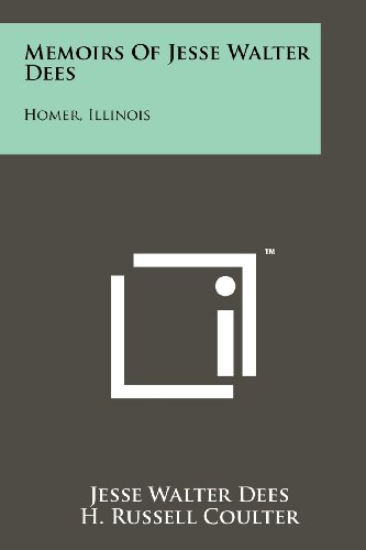 9781258194802: Memoirs Of Jesse Walter Dees: Homer, Illinois
