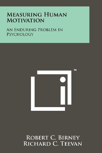 Measuring Human Motivation: An Enduring Problem in: Birney, Robert C.
