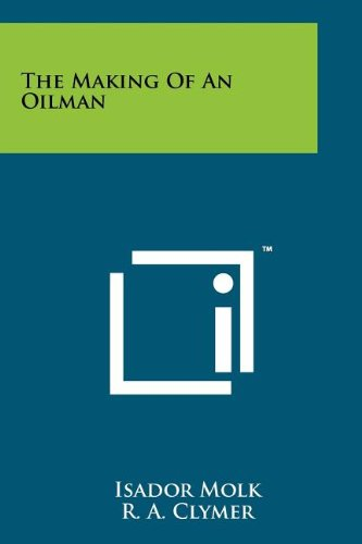 9781258196813: The Making of an Oilman