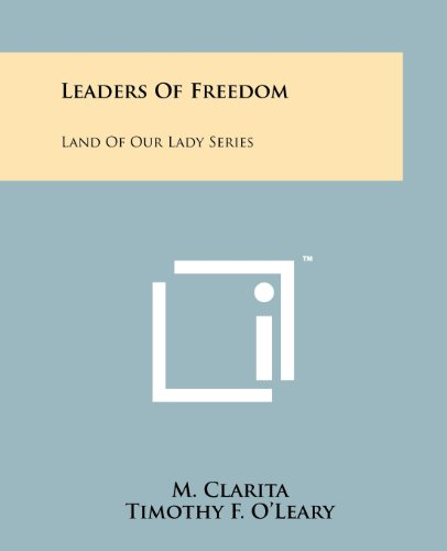 9781258197186: Leaders Of Freedom: Land Of Our Lady Series