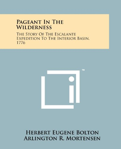 9781258197353: Pageant In The Wilderness: The Story Of The Escalante Expedition To The Interior Basin, 1776
