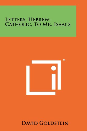 Letters, Hebrew-Catholic, To Mr. Isaacs: David Goldstein