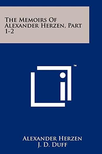 The Memoirs of Alexander Herzen, Part 1-2: Herzen, Alexander