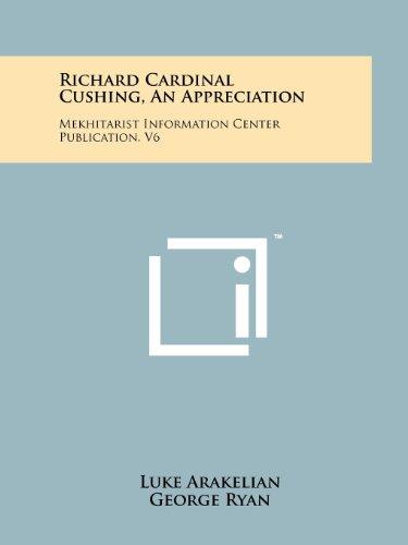 Richard Cardinal Cushing, an Appreciation: Mekhitarist Information: Luke Arakelian, George