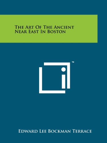 9781258199104: The Art of the Ancient Near East in Boston