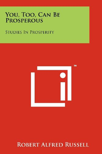 9781258200121: You, Too, Can Be Prosperous: Studies In Prosperity