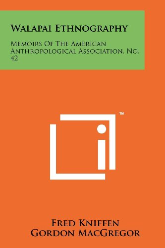 9781258202279: Walapai Ethnography: Memoirs Of The American Anthropological Association, No. 42