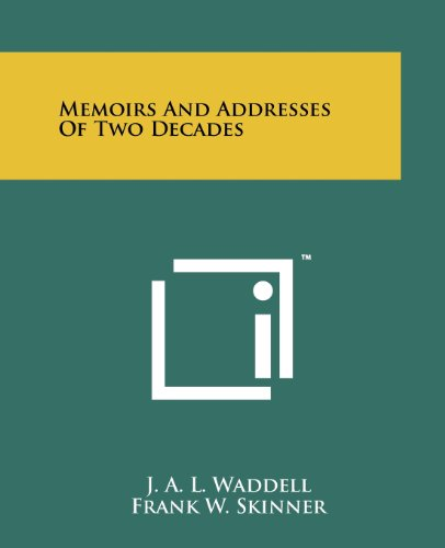 Memoirs And Addresses Of Two Decades: J. A. L.