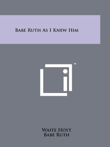 9781258203672: Babe Ruth As I Knew Him