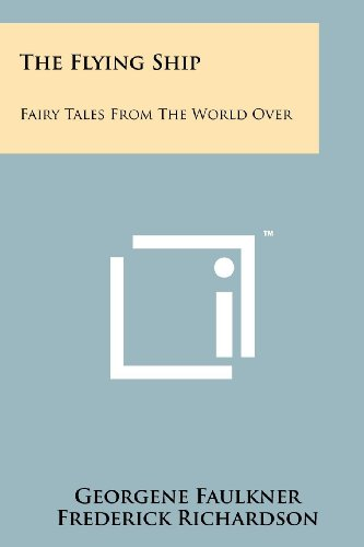 9781258204020: The Flying Ship: Fairy Tales from the World Over