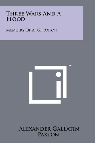 9781258204174: Three Wars And A Flood: Memoirs Of A. G. Paxton
