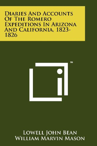 9781258204396: Diaries And Accounts Of The Romero Expeditions In Arizona And California, 1823-1826