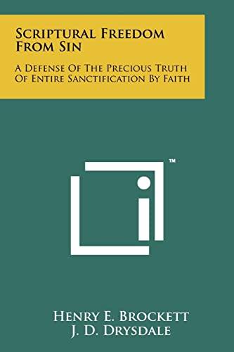 Scriptural Freedom from Sin: A Defense of: Brockett, Henry E.
