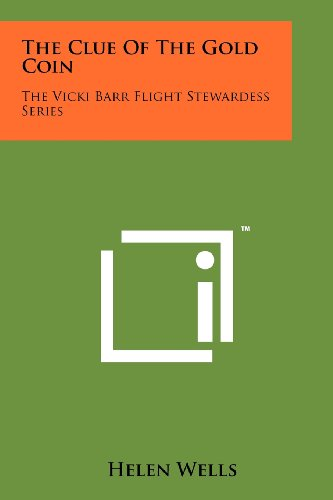 9781258204983: The Clue Of The Gold Coin: The Vicki Barr Flight Stewardess Series