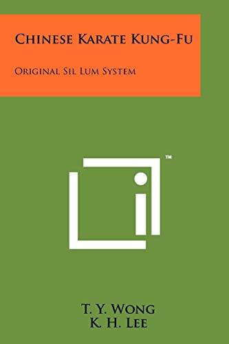 9781258205348: Chinese Karate Kung-Fu: Original Sil Lum System
