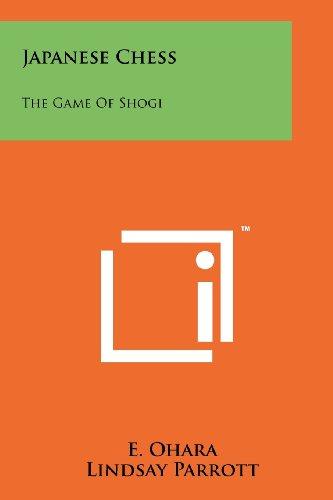 Japanese Chess The Game of Shogi: E OHara, Lindsay