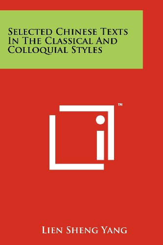Selected Chinese Texts In The Classical And Colloquial Styles: Literary Licensing, LLC