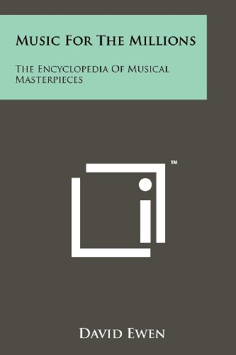 Music for the Millions: The Encyclopedia of: Ewen, David