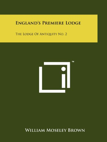 9781258208141: England's Premiere Lodge: The Lodge Of Antiquity No. 2