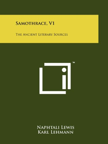 Samothrace, V1: The Ancient Literary Sources