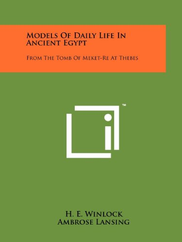 Models Of Daily Life In Ancient Egypt: Winlock, H. E.;