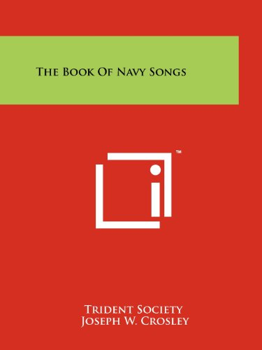 The Book of Navy Songs: Literary Licensing, LLC