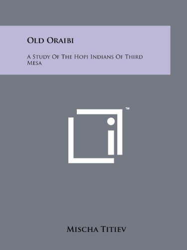 9781258210342: Old Oraibi: A Study Of The Hopi Indians Of Third Mesa