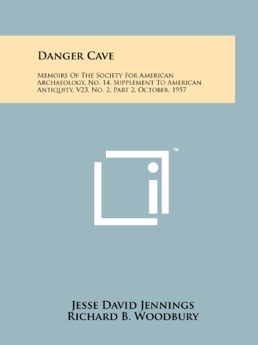Danger Cave: Memoirs Of The Society For: Jesse David Jennings,