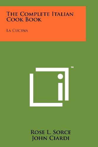9781258210670: The Complete Italian Cook Book: La Cucina
