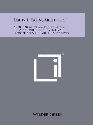 Louis I. Kahn, Architect: Alfred Newton Richards: Wilder Green