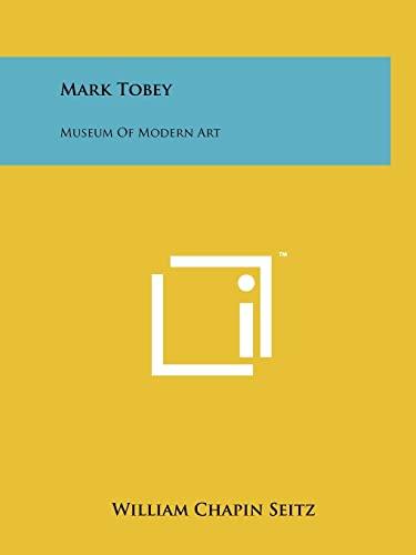 9781258211912: Mark Tobey: Museum Of Modern Art