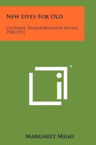 9781258215378: New Lives For Old: Cultural Transformation Manus, 1928-1953