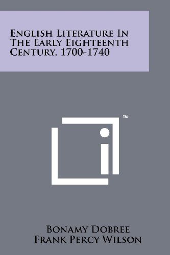 9781258215491: English Literature in the Early Eighteenth Century, 1700-1740